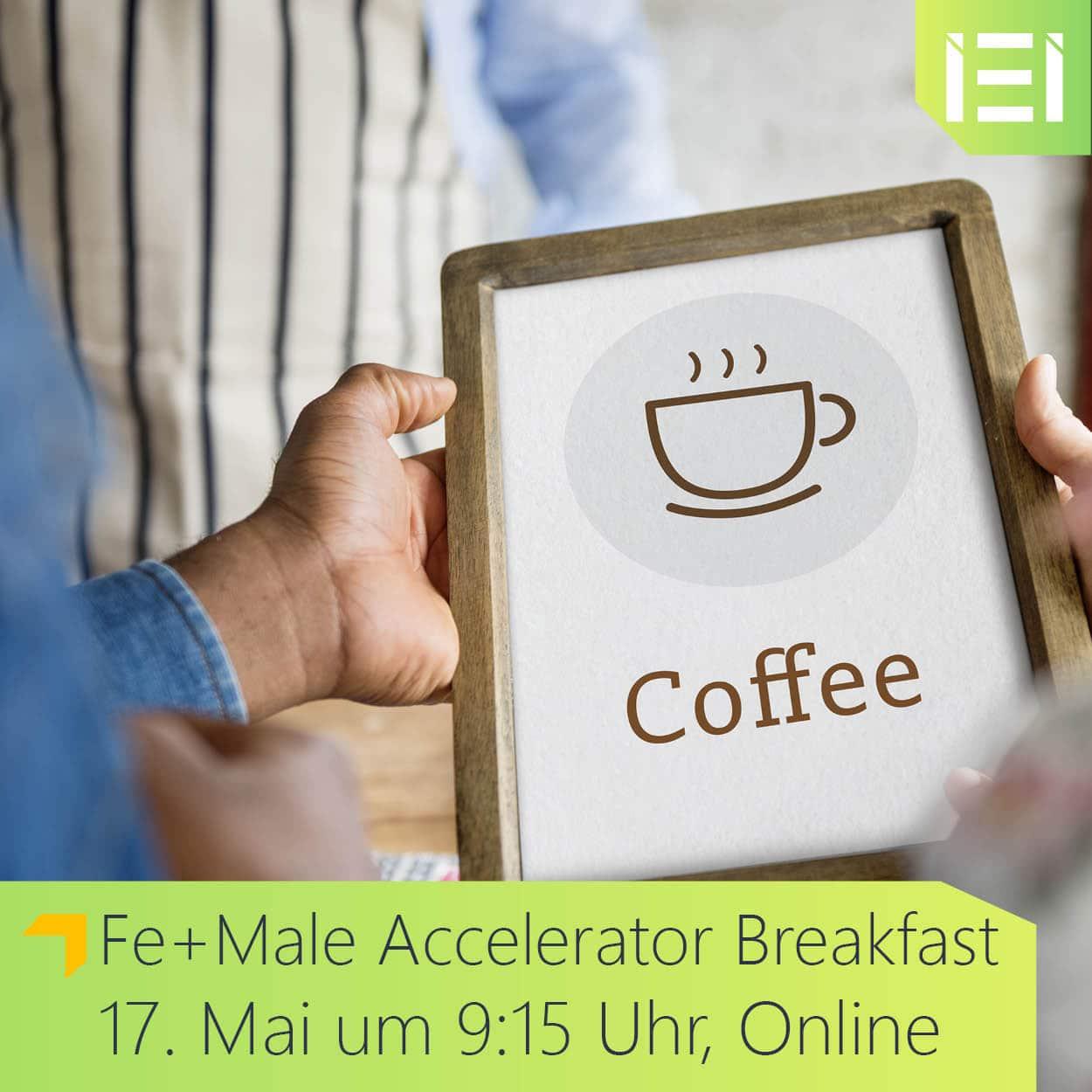 Einladung zum Fe+Male Accelerator Breakfast am 17. Mai 2021